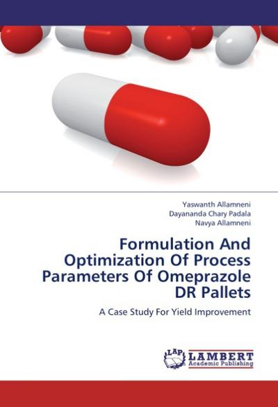 Formulation And Optimization Of Process Parameters Of Omeprazole DR Pallets - Yaswanth Allamneni