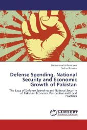 Defense Spending, National Security and Economic Growth of Pakistan - Muhammad Azfar Anwar