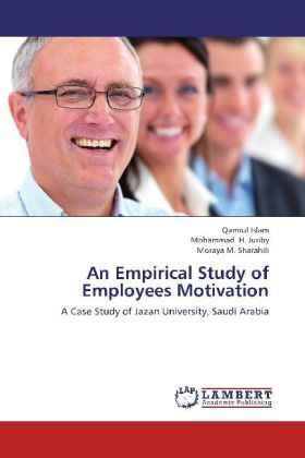 An Empirical Study of Employees Motivation als Buch von Qamrul Islam, Mohammad H. Juriby, Moraya M. Sharahili - LAP Lambert Academic Publishing