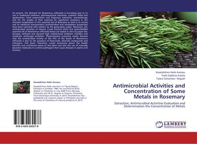 Antimicrobial Activities and Concentration of Some Metals in Rosemary - Kesatebrhan Haile Asressu