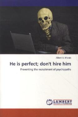 He is perfect; don't hire him