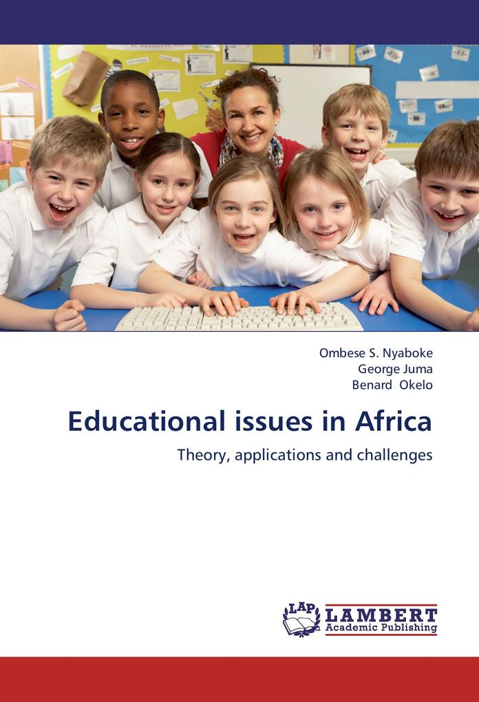 Educational issues in Africa als Buch von Ombese S. Nyaboke, George Juma, Benard Okelo - LAP Lambert Academic Publishing