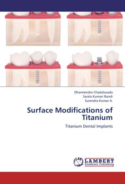 Surface Modifications of Titanium - Dharmendra Chadalavada