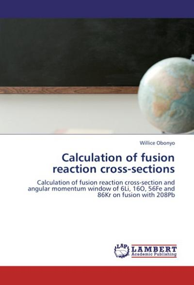 Calculation of fusion reaction cross-sections - Willice Obonyo