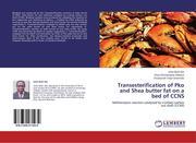 Eke, Uche Basil;Adejoro, Glory Oluwatoyosi;Owemidu, Christianah Taiye: Transesterification of Pko and Shea butter fat on a bed of CCNS