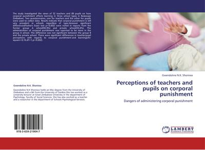 Perceptions of teachers and pupils on corporal punishment - Gwendoline N. K. Shoniwa