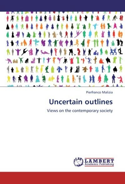 Uncertain outlines - Pierfranco Malizia