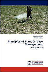 Principles of Plant Disease Management - Gajendra Jagtap, Vikram Gholve