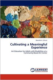 Cultivating a Meaningful Experience - Danielle A. Schulz