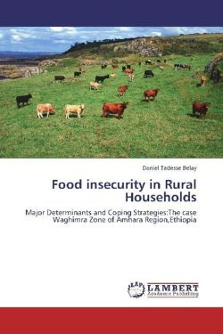 Food insecurity in Rural Households: Major Determinants and Coping Strategies:The case Waghimra Zone of Amhara Region,Ethiopia