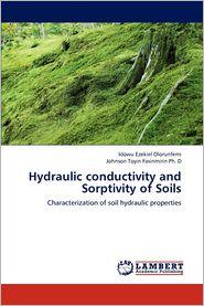Hydraulic conductivity and Sorptivity of Soils - Idowu Ezekiel Olorunfemi, Johnson Toyin Fasinmirin Ph. D