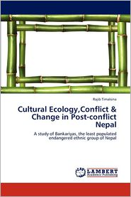 Cultural Ecology, Conflict & Change in Post-Conflict Nepal