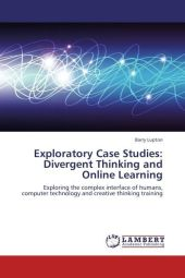Exploratory Case Studies: Divergent Thinking and Online Learning - Barry Lupton