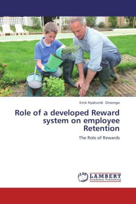 Role of a developed Reward system on employee Retention als Buch von Erick Nyakundi Onsongo - LAP Lambert Academic Publishing