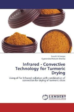 Infrared - Convective Technology for Turmeric  Drying