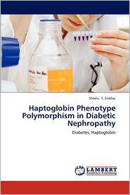 Haptoglobin Phenotype Polymorphism in Diabetic Nephropathy - Sheelu S. Siddiqi