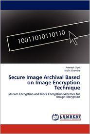 Secure Image Archival Based on Image Encryption Technique - Amnesh Goel, Nidhi Chandra