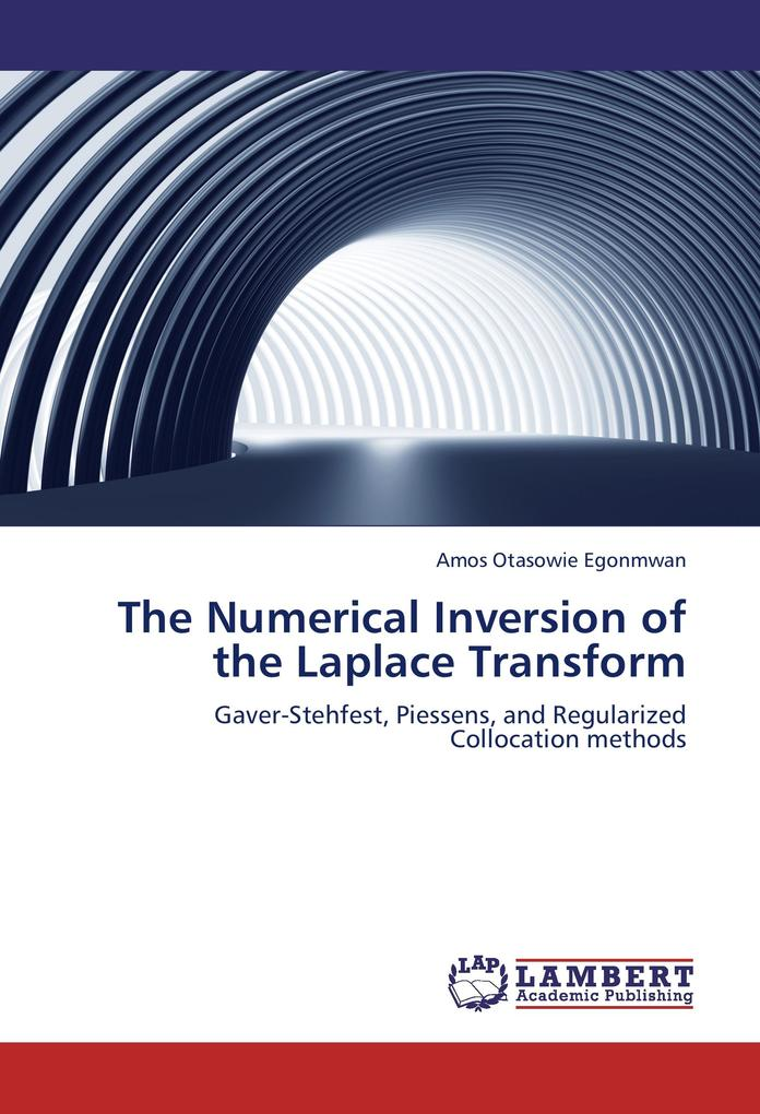 The Numerical Inversion of the Laplace Transform als Buch von Amos Otasowie Egonmwan - LAP Lambert Academic Publishing