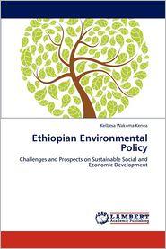 Ethiopian Environmental Policy - Kelbesa Wakuma Kenea