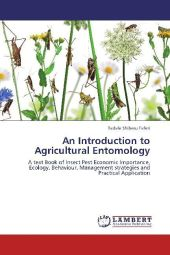 An Introduction to Agricultural Entomology - Tadele Shiberu Teferi