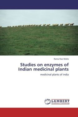 Studies on enzymes of Indian medicinal plants: medicinal plants of india