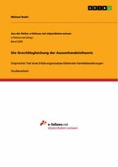 Die Gravitätsgleichung der Aussenhandelstheorie - Empirischer Test eines Erklärungsansatzes bilateraler Handelsbeziehungen - Michael Boehl