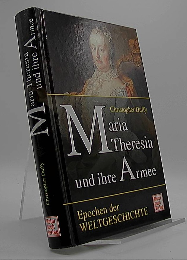 Maria Theresia und ihre Armee - Duffy, Christopher