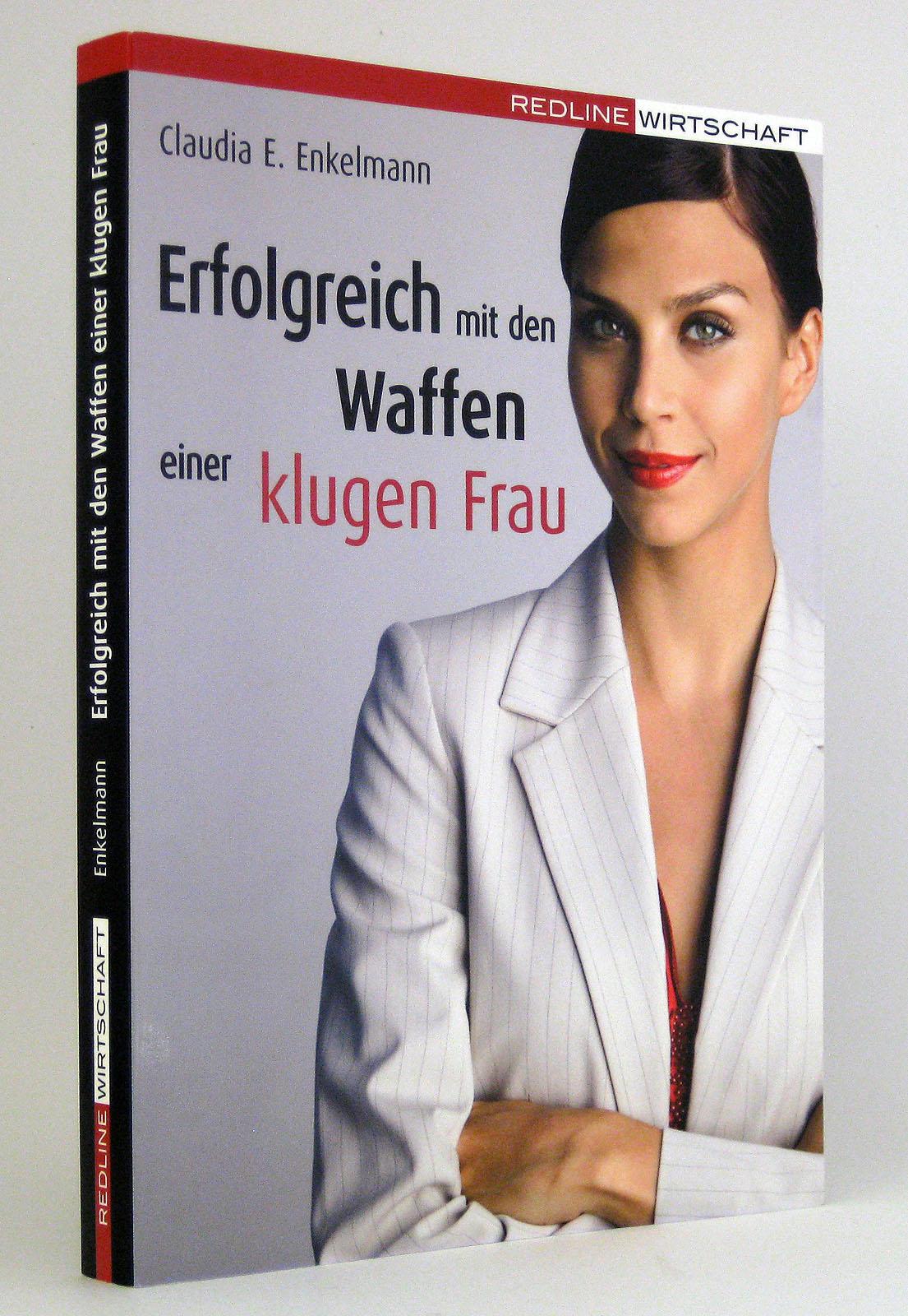 Erfolgreich mit den Waffen einer klugen Frau - Enkelmann, Claudia E.