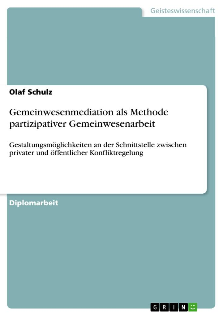 Gemeinwesenmediation als Methode partizipativer Gemeinwesenarbeit