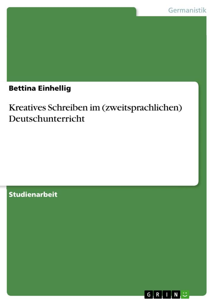 Kreatives Schreiben im (zweitsprachlichen) Deutschunterricht als eBook Download von Bettina Einhellig - Bettina Einhellig