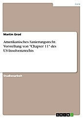 Amerikanisches Sanierungsrecht (Chapter 11) - eBook - Martin Grod,