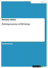 Zahlungssysteme in Webshops Christina Johann Author