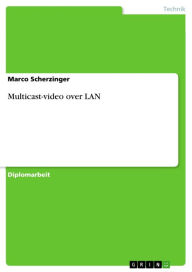 Multicast-video over LAN - Marco Scherzinger