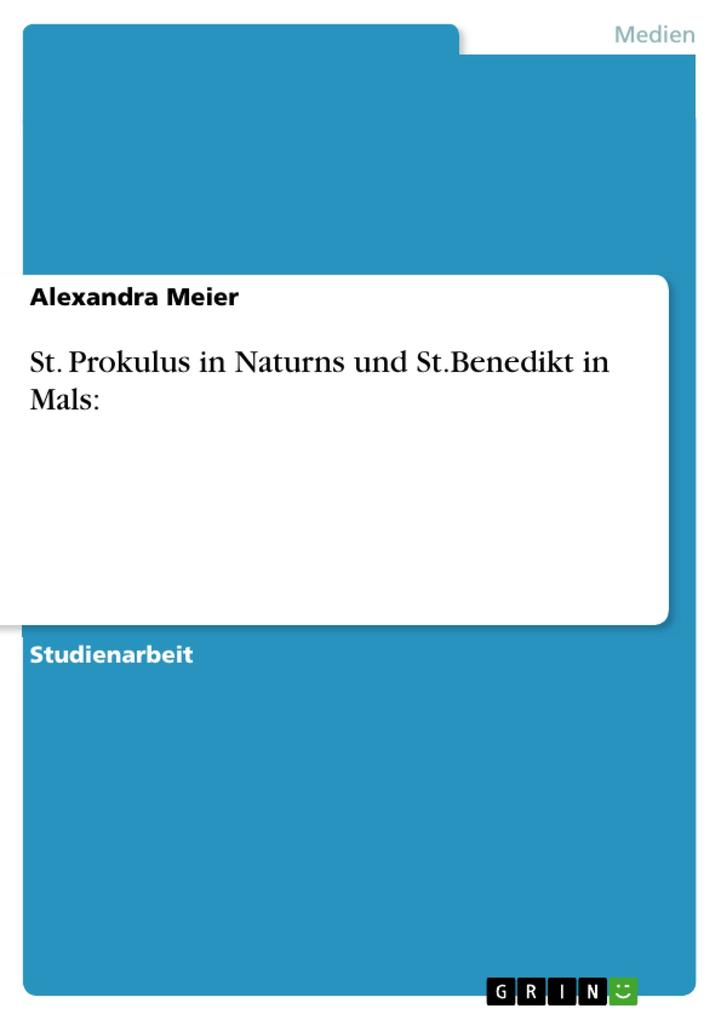 St. Prokulus in Naturns und St.Benedikt in Mals: als eBook Download von Alexandra Meier - Alexandra Meier