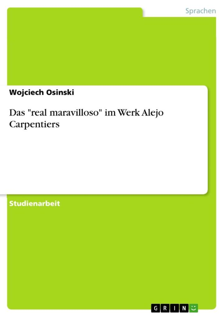Das real maravilloso im Werk Alejo Carpentiers als eBook Download von Wojciech Osinski - Wojciech Osinski