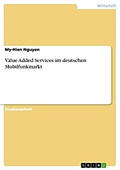 Value Added Services im deutschen Mobilfunkmarkt - eBook - My-Hien Nguyen,
