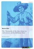 The Treatment of the Race Issue in 'Adventures of Huckleberry Finn' - Moritz Oehl