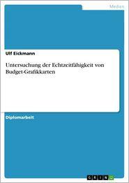 Untersuchung der Echtzeitfahigkeit von Budget-Grafikkarten - Ulf Eickmann