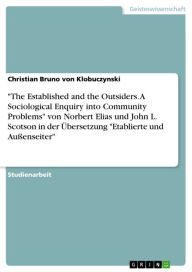 'The Established and the Outsiders. A Sociological Enquiry into Community Problems' von Norbert Elias und John L. Scotson in der Übersetzung 'Etablier