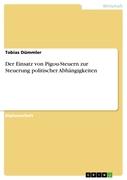 Tobias Dümmler: Der Einsatz von Pigou-Steuern zur Steuerung politischer Abhängigkeiten