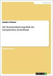 Die Kommunikationspolitik der Europäischen Zentralbank - Sandra Timmer