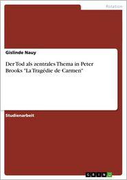 Der Tod als zentrales Thema in Peter Brooks 'La Tragédie de Carmen'