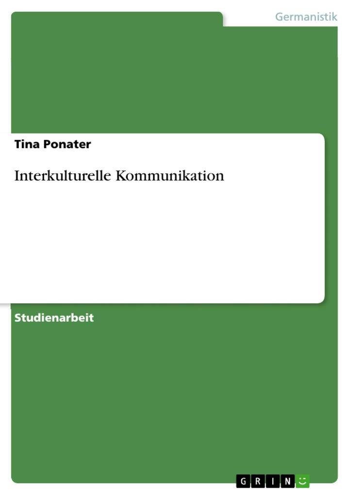 Interkulturelle Kommunikation als eBook Download von Tina Ponater - Tina Ponater