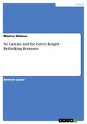 Widmer, Markus: Sir Gawain and the Green Knight - Rethinking Romance