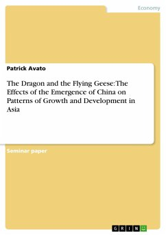 The Dragon and the Flying Geese: The Effects of the Emergence of China on Patterns of Growth and Development in Asia - Avato, Patrick