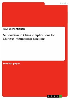 Nationalism in China - Implications for Chinese International Relations - Eschenhagen, Paul