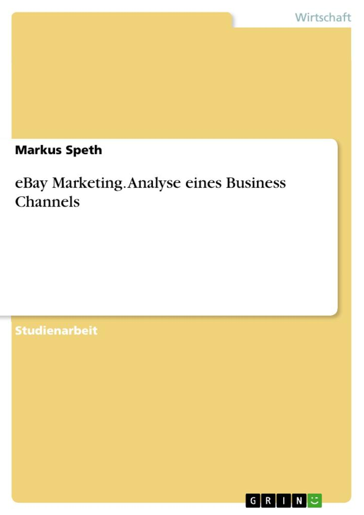 eBay Marketing. Analyse eines Business Channels als Buch von Markus Speth - Markus Speth