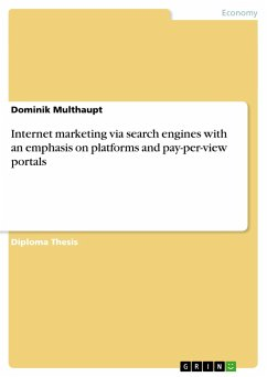 Internet marketing via search engines with an emphasis on platforms and pay-per-view portals - Multhaupt, Dominik