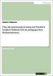 Über die Auseinandersetzung mit Friedrich Schillers Wilhelm Tell im pädagogischen Herbartianismus