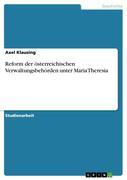 Reform der österreichischen Verwaltungsbehörden unter Maria Theresia
